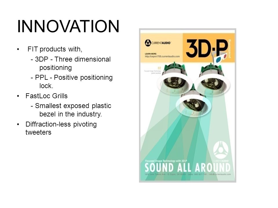 INNOVATION FIT products with, - 3DP - Three dimensional positioning