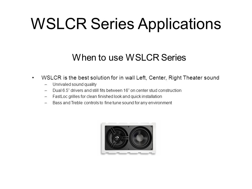 WSLCR Series Applications