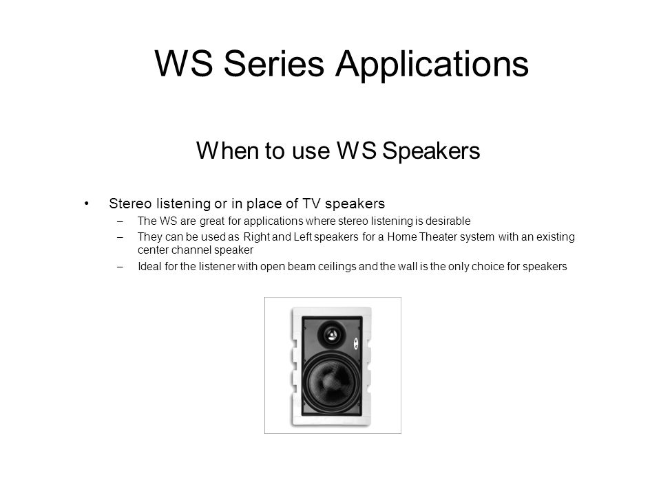 WS Series Applications