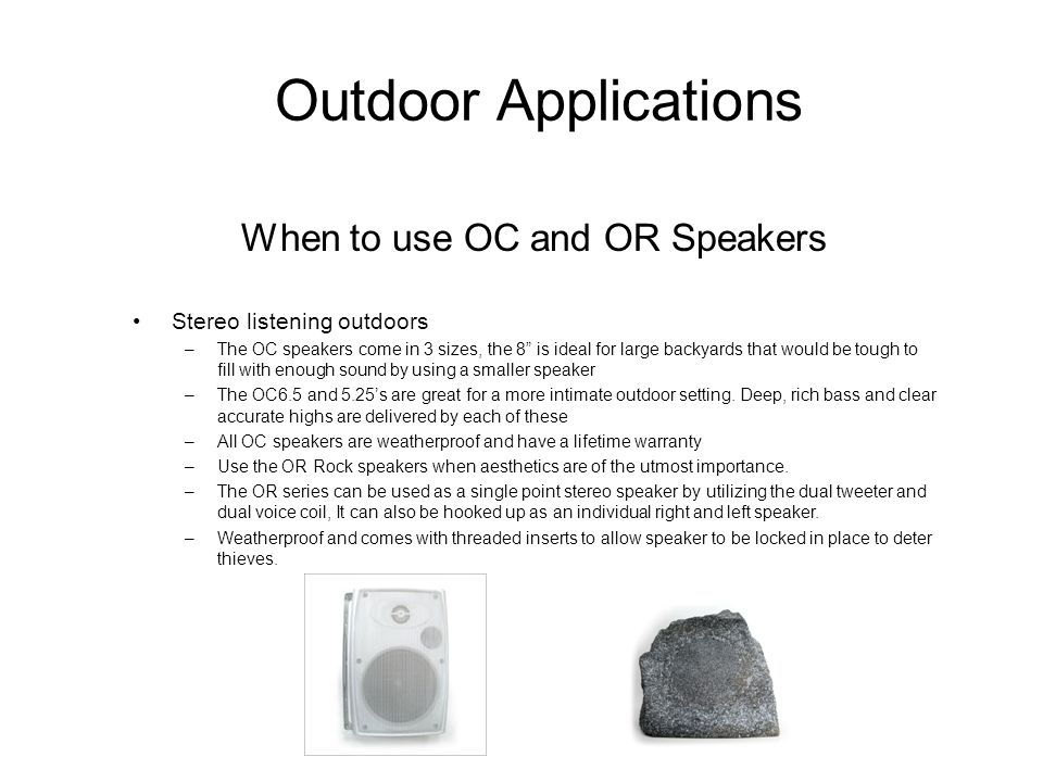 When to use OC and OR Speakers