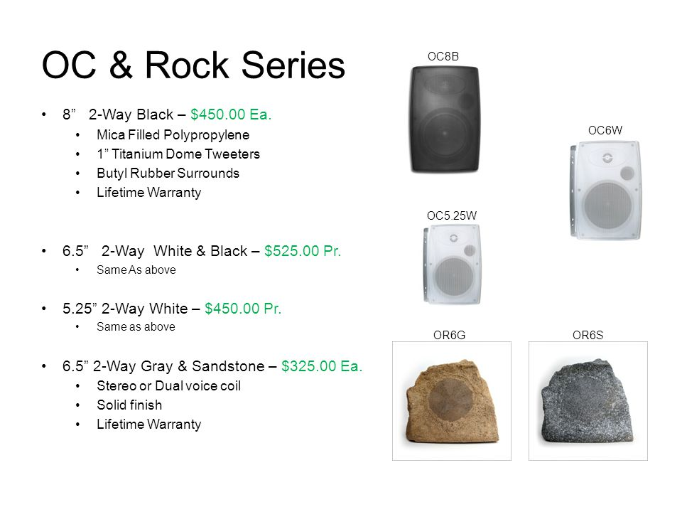 OC & Rock Series 8 2-Way Black – $450.00 Ea.