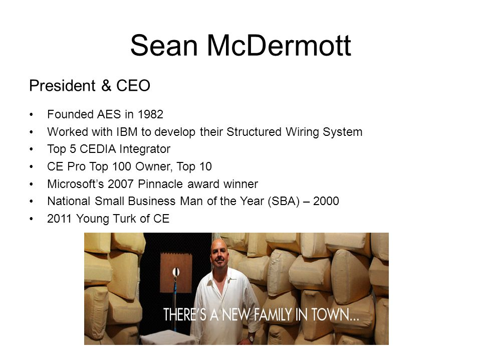 Sean McDermott President & CEO Founded AES in 1982