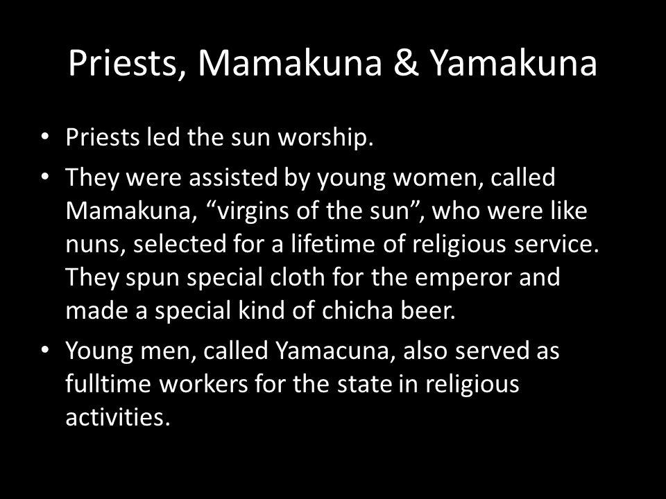Priests, Mamakuna & Yamakuna