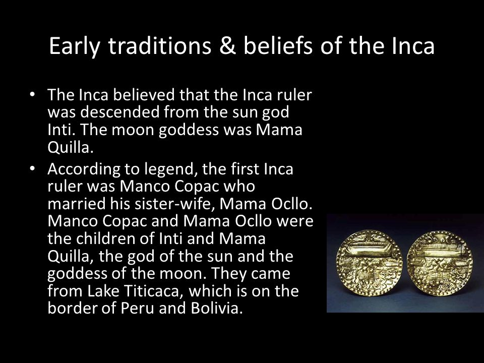 Early traditions & beliefs of the Inca