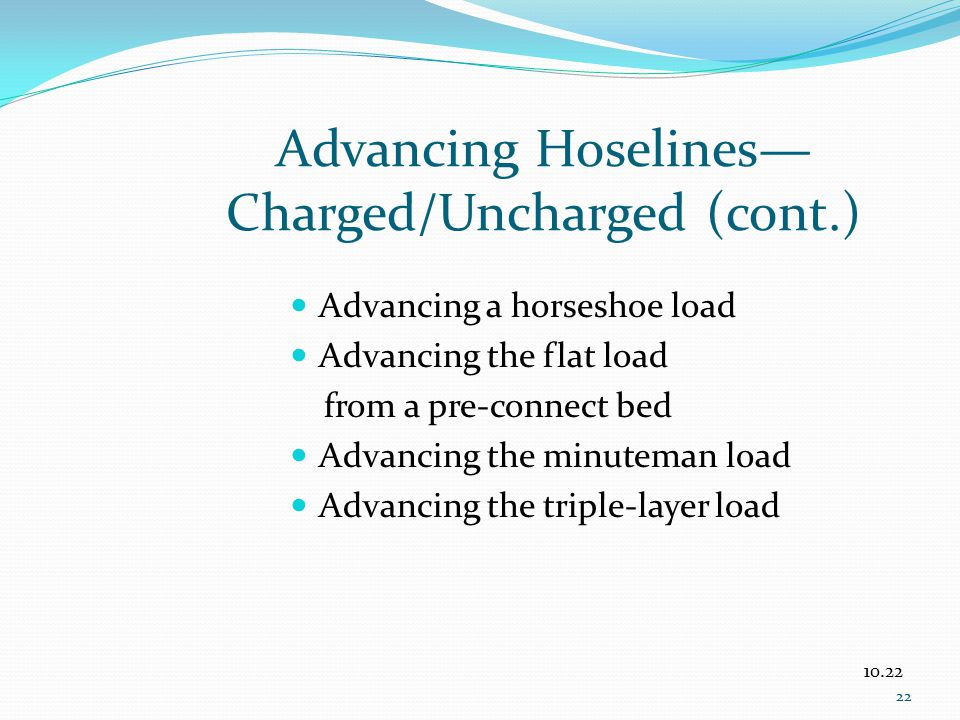 Advancing Hoselines— Charged/Uncharged (cont.)