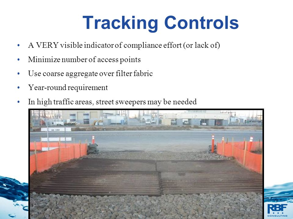Tracking Controls A VERY visible indicator of compliance effort (or lack of) Minimize number of access points.