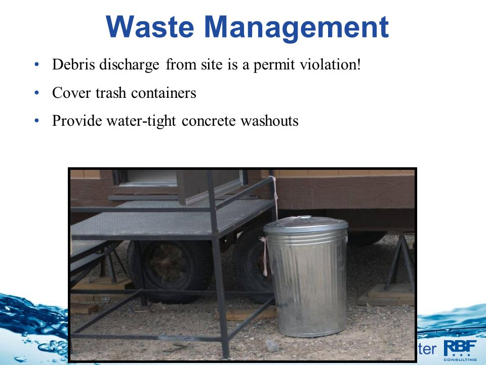 Waste Management Debris discharge from site is a permit violation!