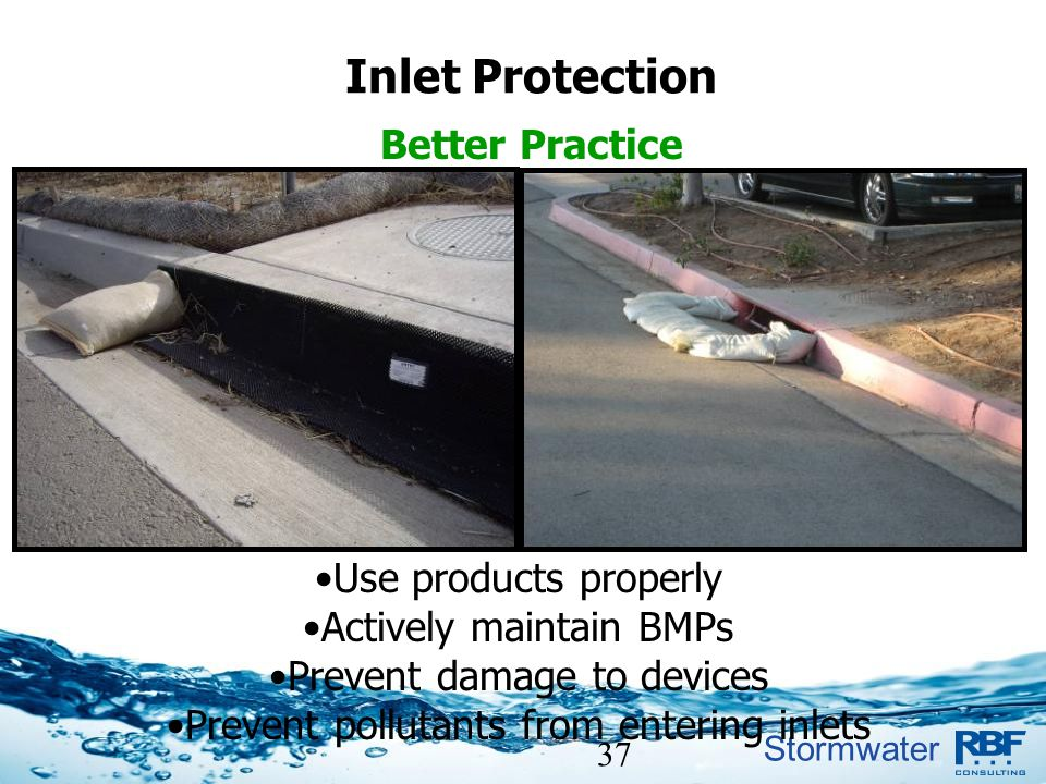 Inlet Protection Better Practice Use products properly