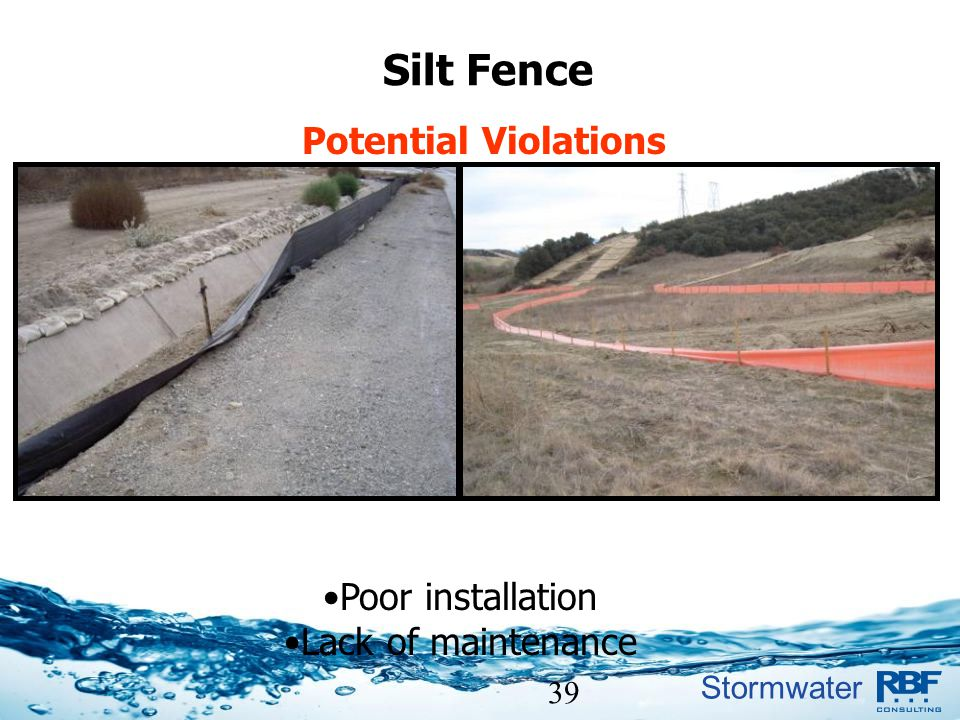Silt Fence Potential Violations Poor installation Lack of maintenance