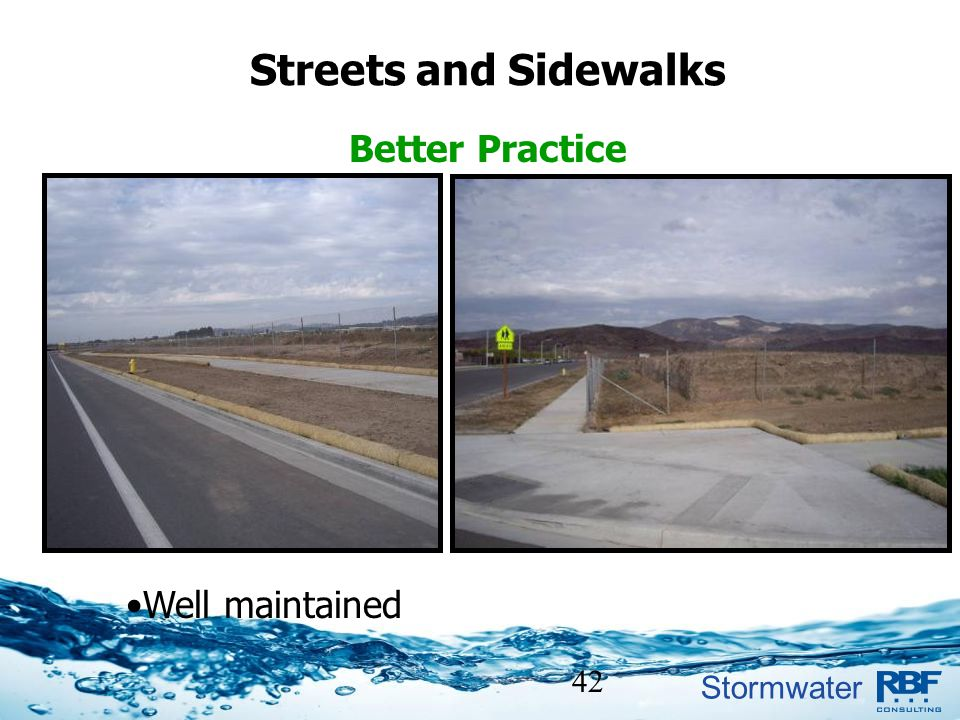 Streets and Sidewalks Better Practice Well maintained 42