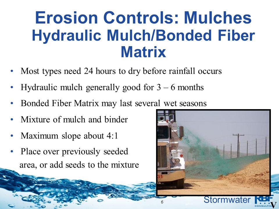 Erosion Controls: Mulches Hydraulic Mulch/Bonded Fiber Matrix