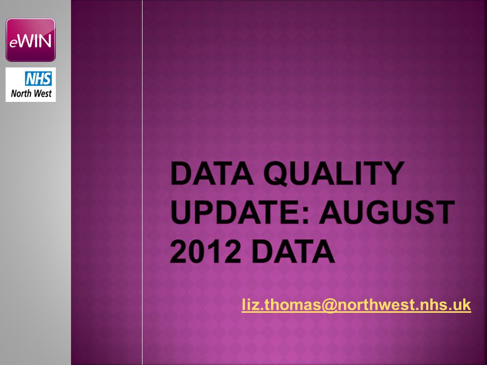 data quality update: AUGUST 2012 DATA