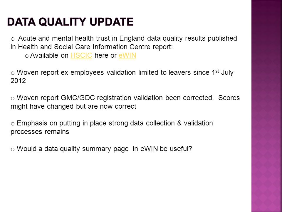 DATA QUALITY UPDATE Acute and mental health trust in England data quality results published in Health and Social Care Information Centre report: