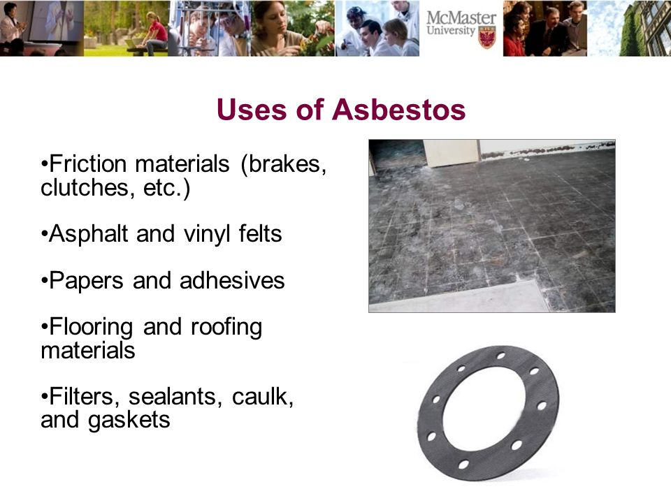 Uses of Asbestos Friction materials (brakes, clutches, etc.)