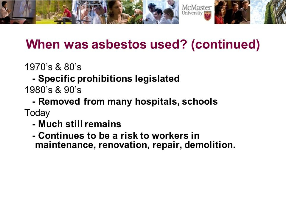 When was asbestos used (continued)