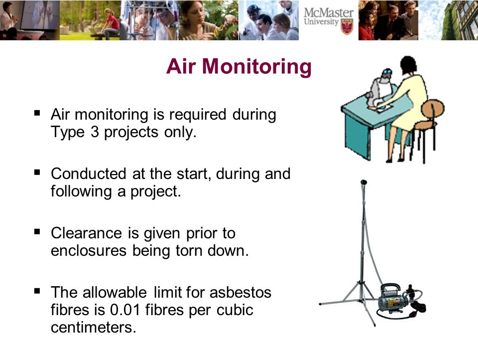 Air Monitoring Air monitoring is required during Type 3 projects only.