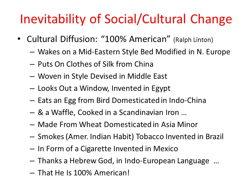 Inevitability of Social/Cultural Change