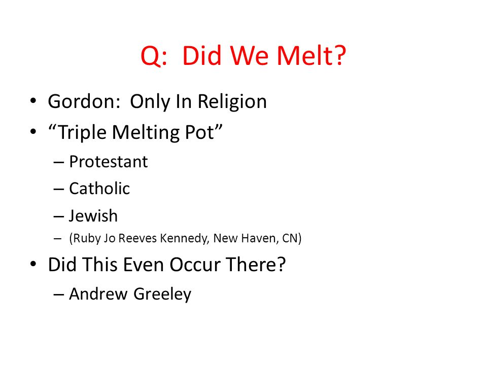 melting pot of religion Any discussion of religion in america must begin with the incontrovertible fact that americans are a highly religious people.