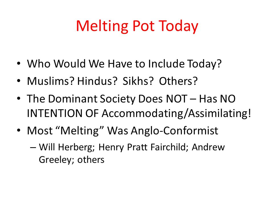 Melting Pot Today Who Would We Have to Include Today