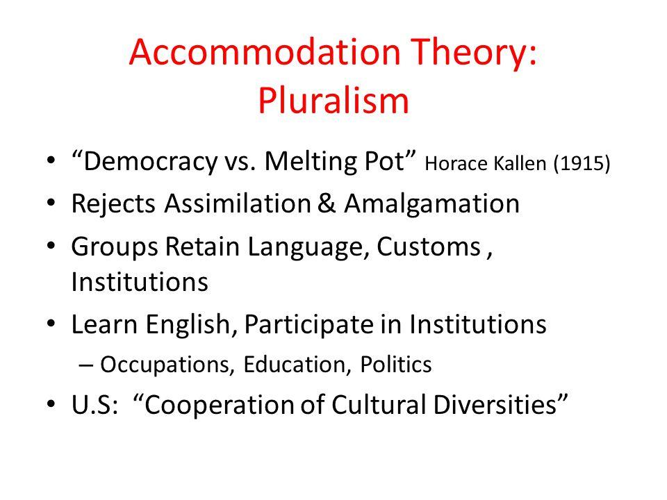 Accommodation Theory: Pluralism