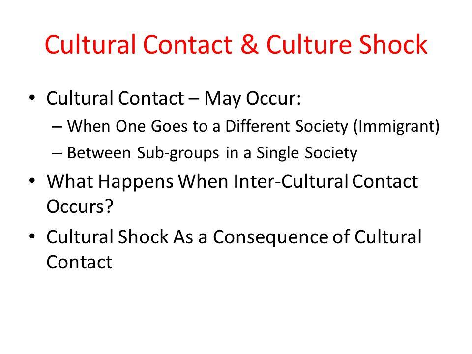 Cultural Contact & Culture Shock