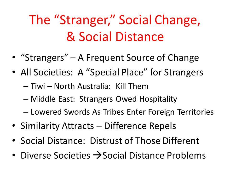 The Stranger, Social Change, & Social Distance