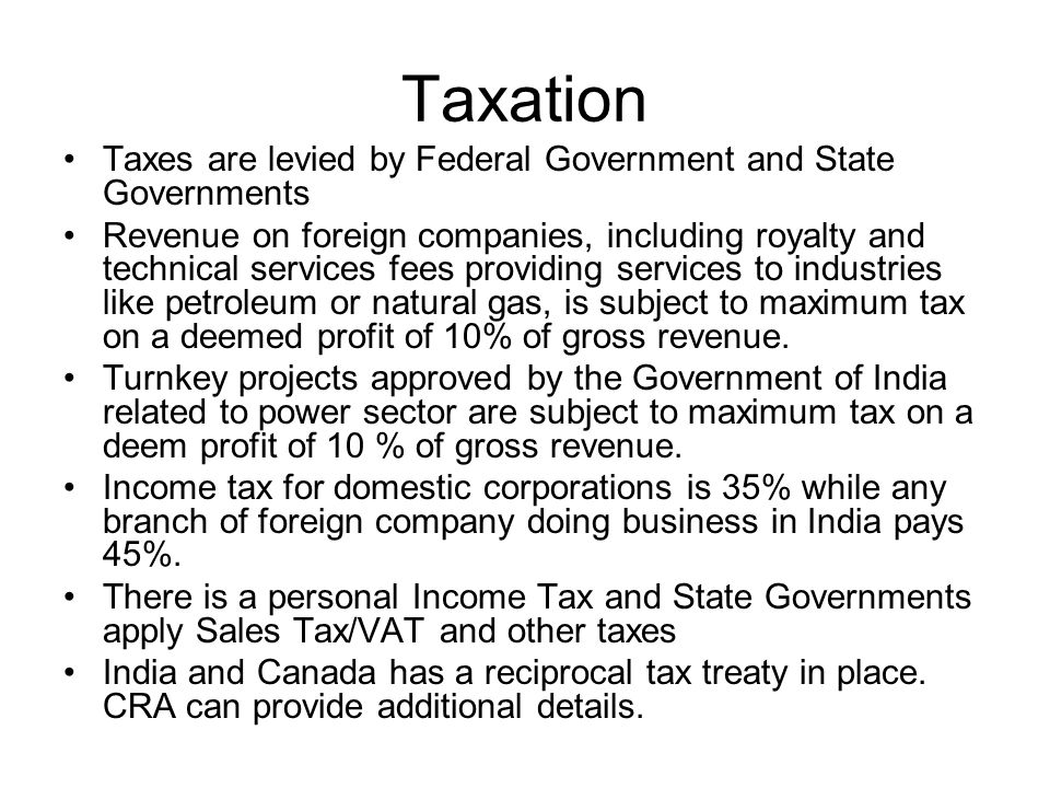 Taxation Taxes are levied by Federal Government and State Governments