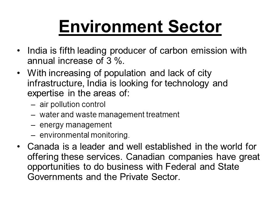 Environment Sector India is fifth leading producer of carbon emission with annual increase of 3 %.