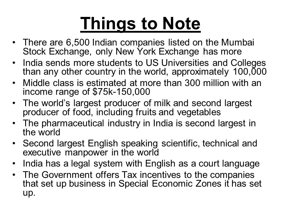 Things to Note There are 6,500 Indian companies listed on the Mumbai Stock Exchange, only New York Exchange has more.