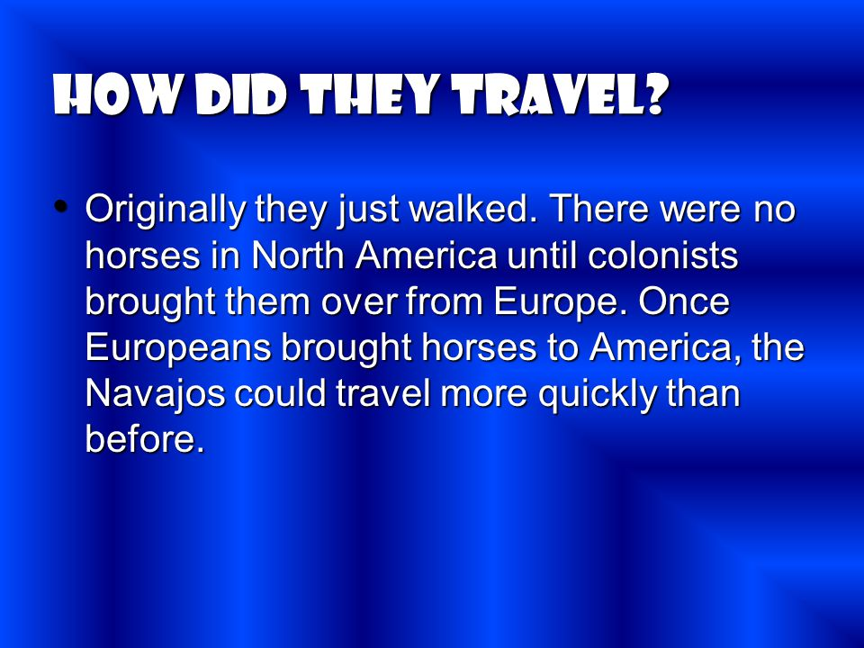 How did they travel