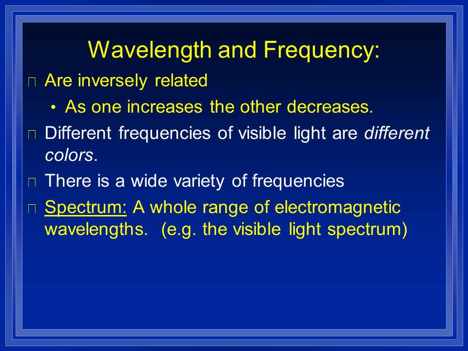Wavelength and Frequency: