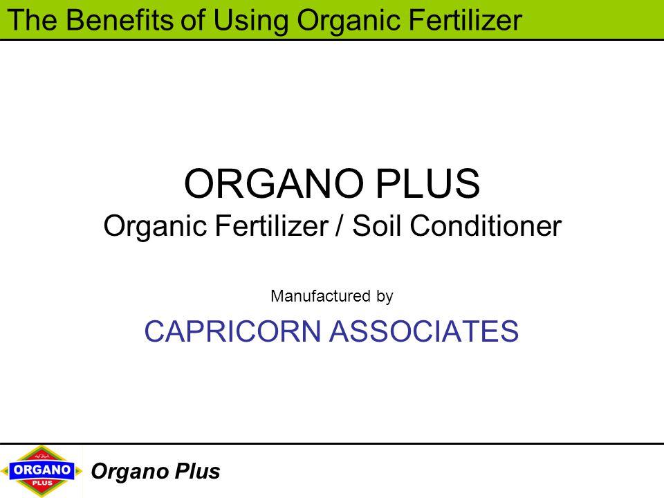 ORGANO PLUS Organic Fertilizer / Soil Conditioner