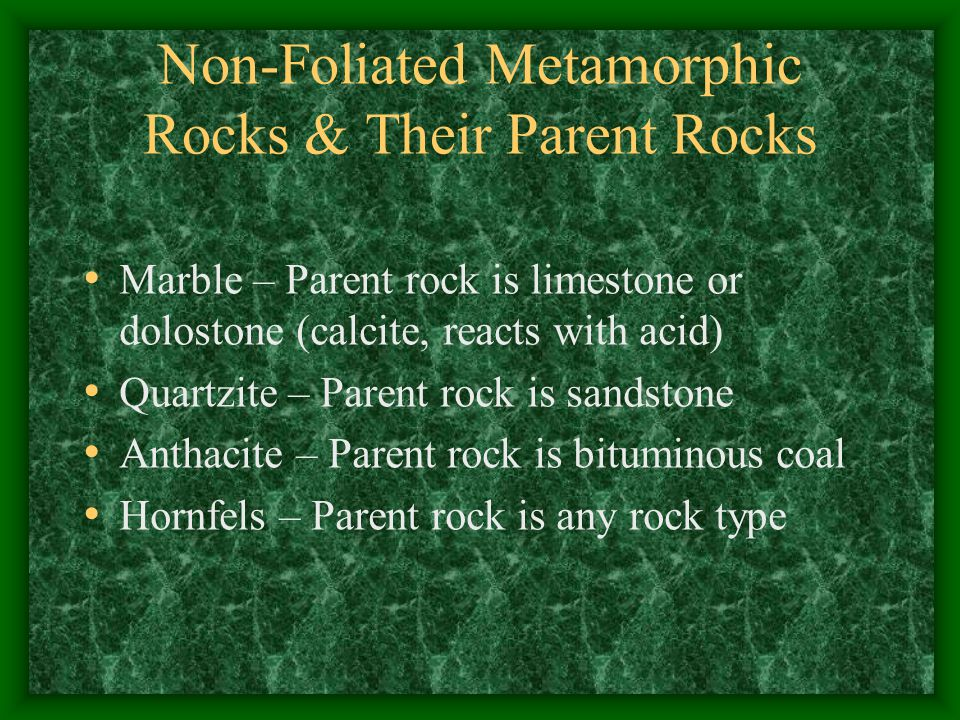 Non-Foliated Metamorphic Rocks & Their Parent Rocks