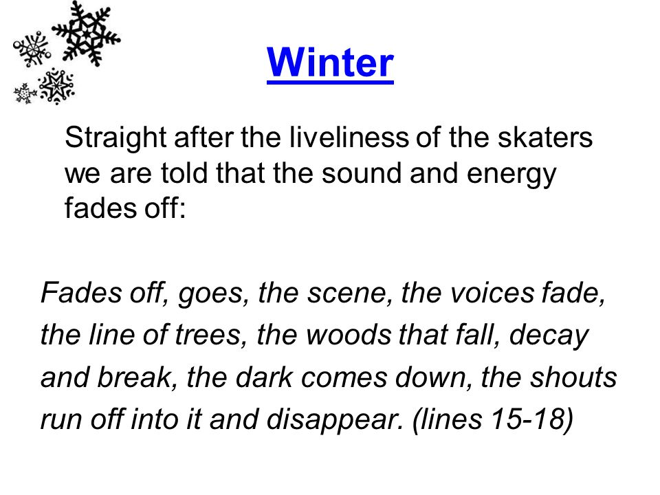 Winter Straight after the liveliness of the skaters we are told that the sound and energy fades off: