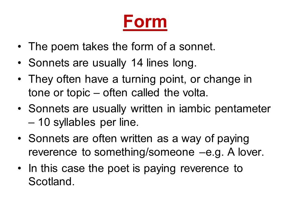 Form The poem takes the form of a sonnet.