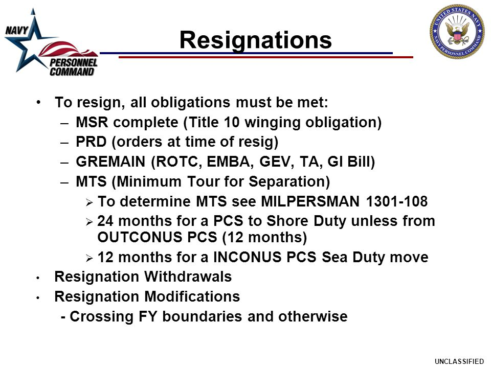 Resignations To resign, all obligations must be met: