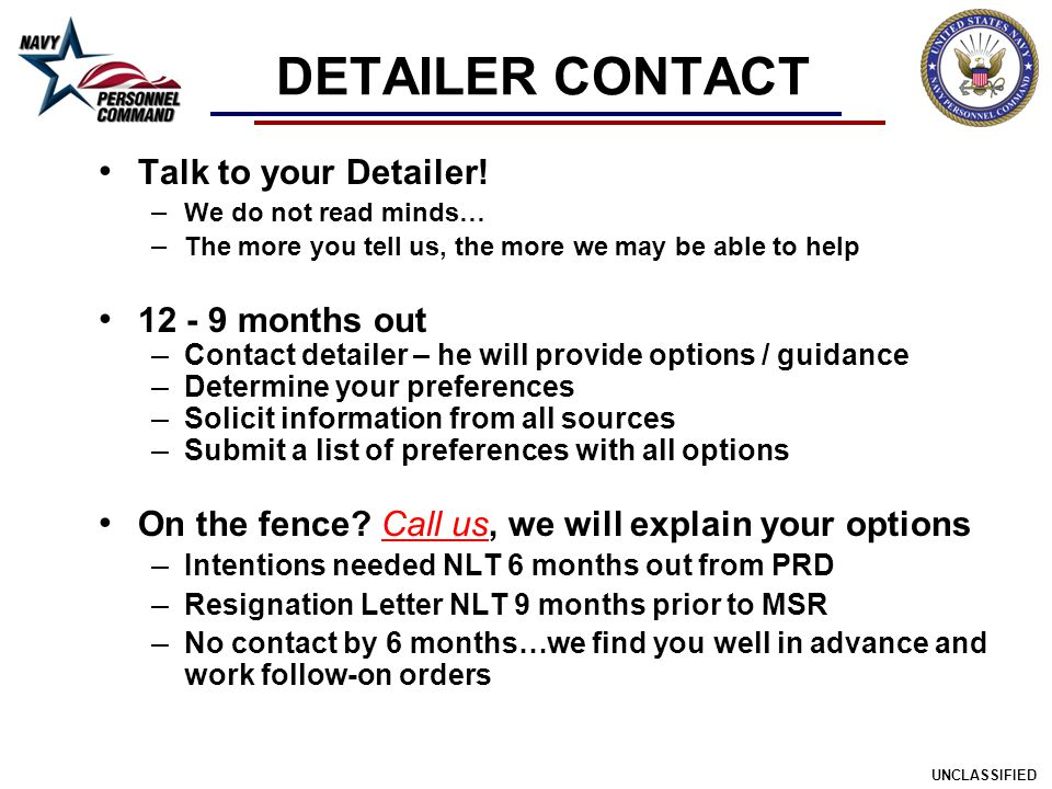 DETAILER CONTACT Talk to your Detailer! 12 - 9 months out