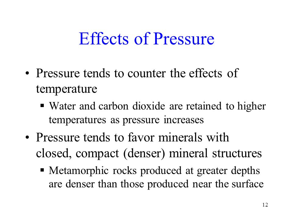 Effects of Pressure Pressure tends to counter the effects of temperature.
