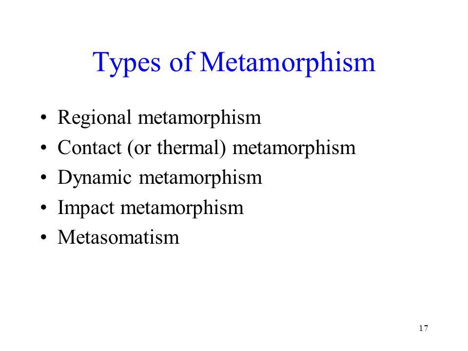 Types of Metamorphism Regional metamorphism