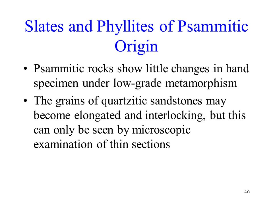 Slates and Phyllites of Psammitic Origin