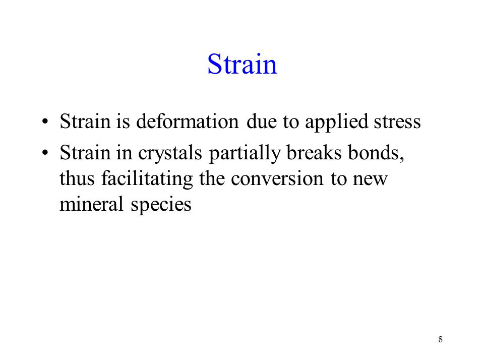 Strain Strain is deformation due to applied stress
