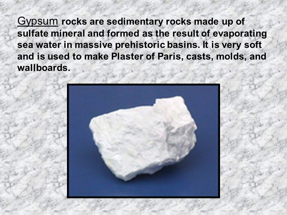 Gypsum rocks are sedimentary rocks made up of sulfate mineral and formed as the result of evaporating sea water in massive prehistoric basins.