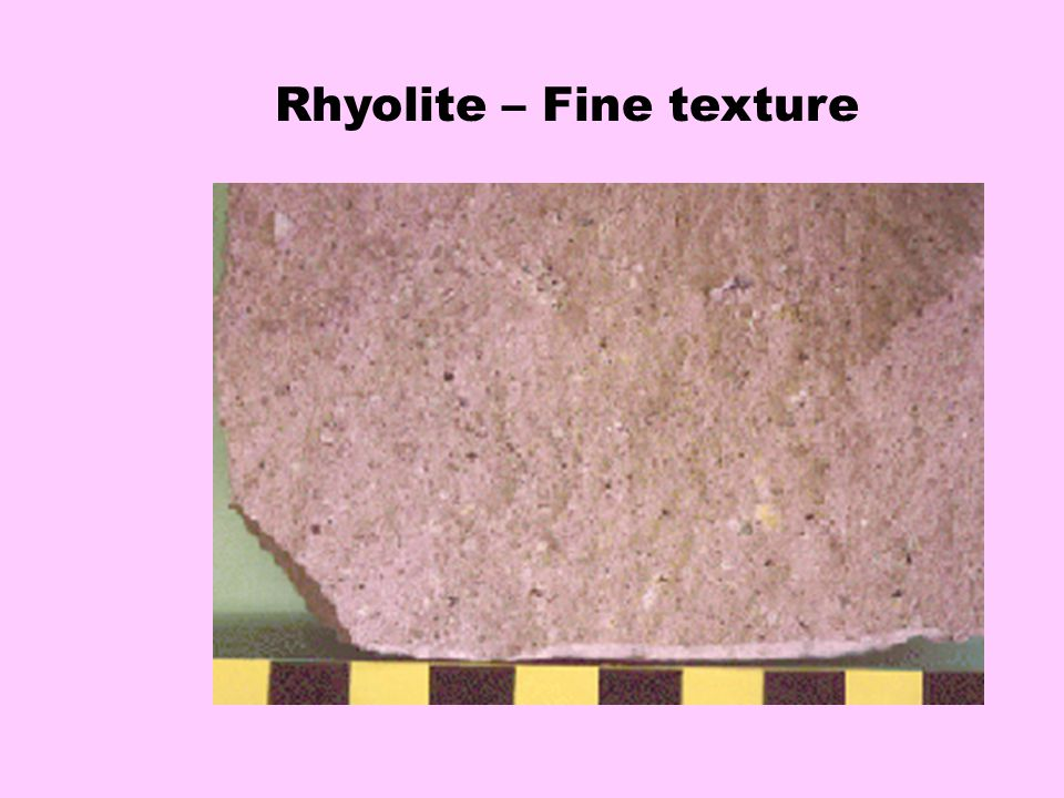 Rhyolite – Fine texture