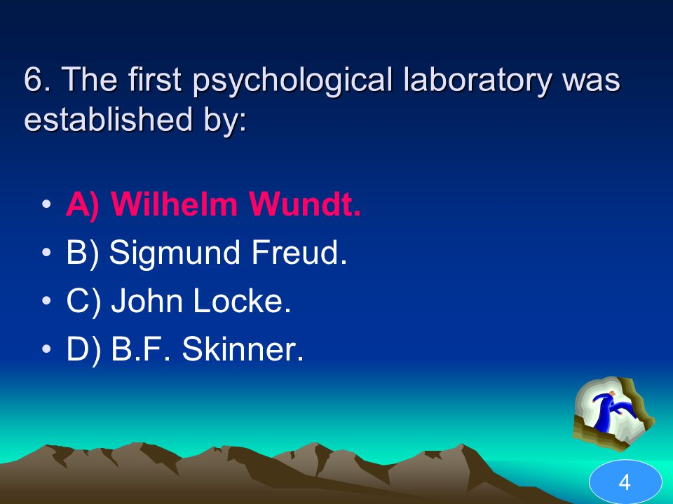 6. The first psychological laboratory was established by: