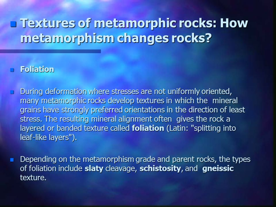 Textures of metamorphic rocks: How metamorphism changes rocks