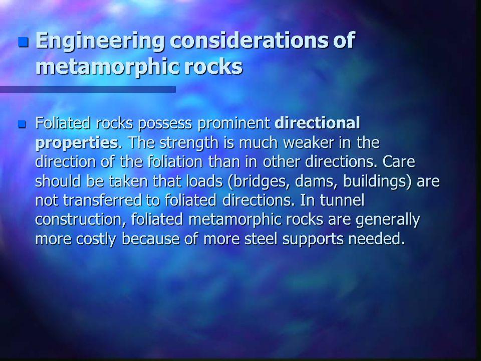 Engineering considerations of metamorphic rocks