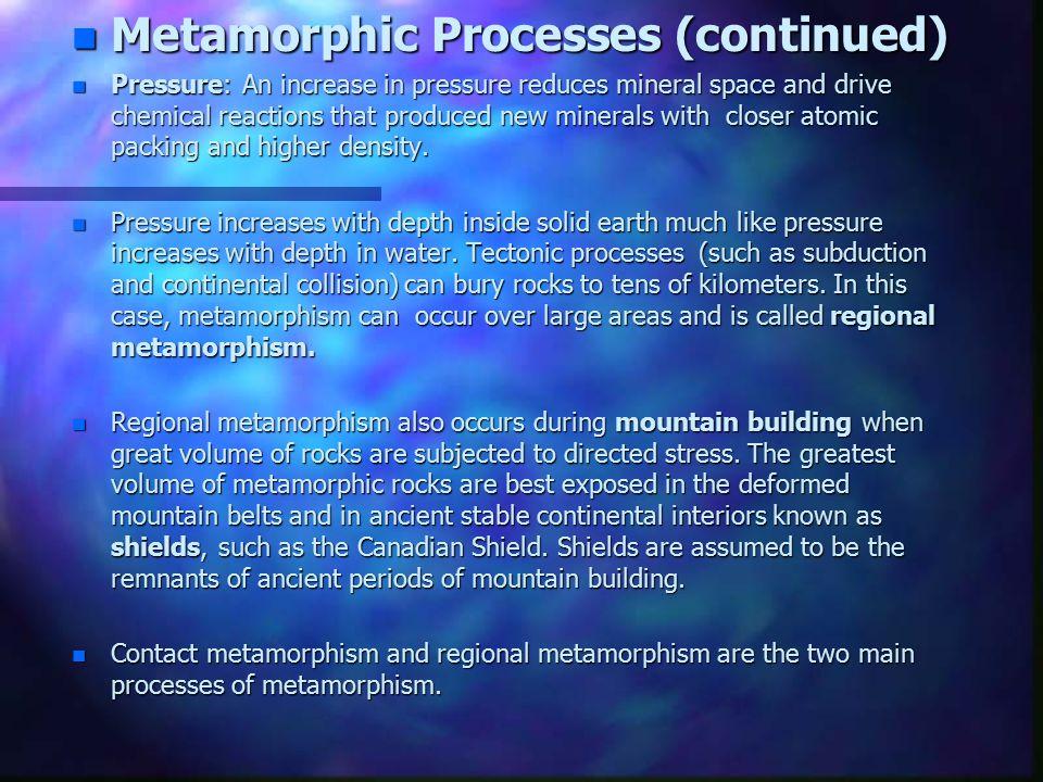 Metamorphic Processes (continued)