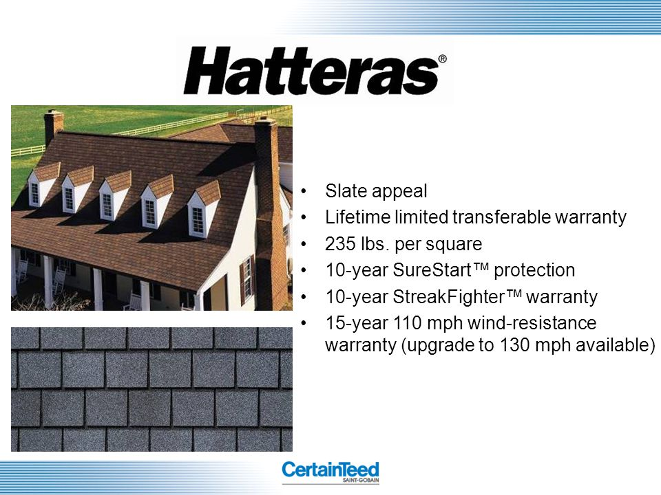 Slate appeal Lifetime limited transferable warranty. 235 lbs. per square. 10-year SureStart™ protection.