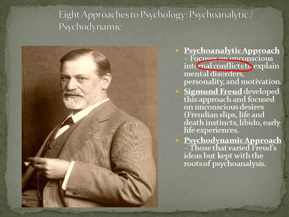 Eight Approaches to Psychology: Psychoanalytic / Psychodynamic