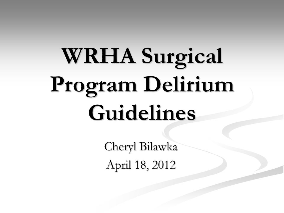 WRHA Surgical Program Delirium Guidelines